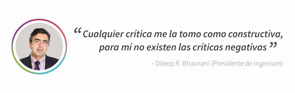 Fotografía del presidente de Ingenium, Dileep R. Bhavnani con una cita extraída de la entrevista.